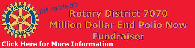 Bill Patchett's Rotary District 7070 Million Dollar End Polio Now Fundraiser